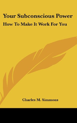 9781104851538: Your Subconscious Power: How To Make It Work For You