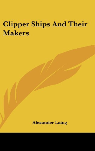 9781104852146: Clipper Ships and Their Makers