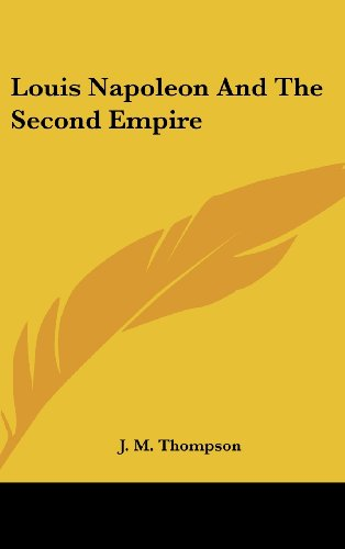 9781104853143: Louis Napoleon and the Second Empire