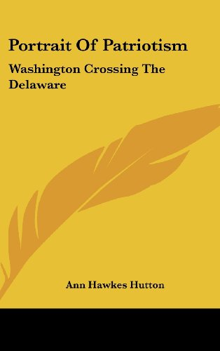 9781104853525: Portrait Of Patriotism: Washington Crossing The Delaware