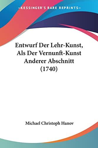 9781104860936: Entwurf Der Lehr-Kunst, Als Der Vernunft-Kunst Anderer Abschnitt (1740) (German Edition)