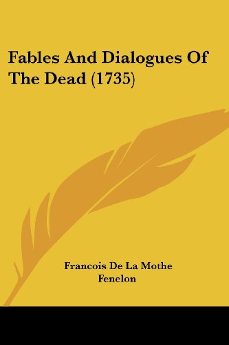 9781104862299: Fables And Dialogues Of The Dead (1735)