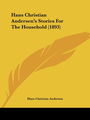 9781104863975: Hans Christian Andersen's Stories For The Household (1893)