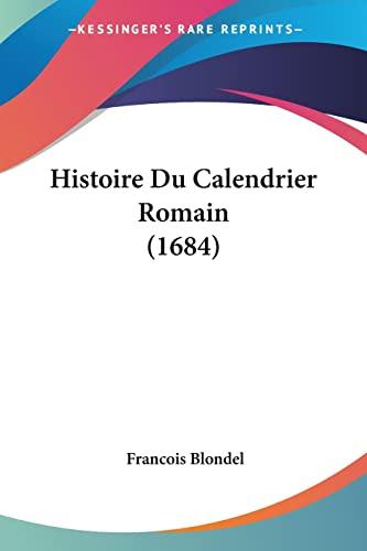 9781104865344: Histoire Du Calendrier Romain (1684) (French Edition)
