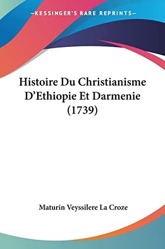 9781104865351: Histoire Du Christianisme D'Ethiopie Et Darmenie (1739) (French Edition)