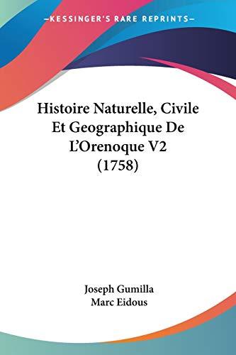 9781104865627: Histoire Naturelle, Civile Et Geographique De L'Orenoque V2 (1758) (French Edition)
