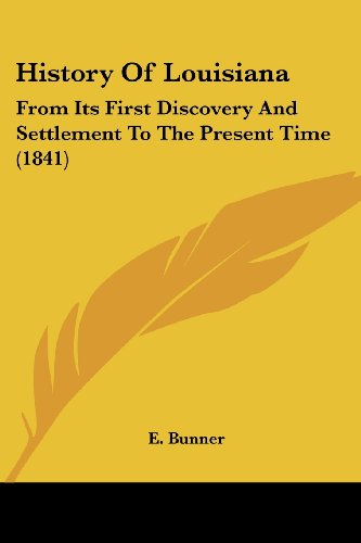 9781104867300: History Of Louisiana: From Its First Discovery And Settlement To The Present Time (1841)