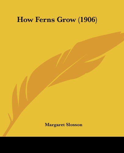 9781104868123: How Ferns Grow (1906)