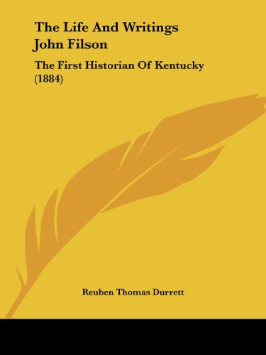 9781104874124: The Life And Writings John Filson: The First Historian Of Kentucky (1884)