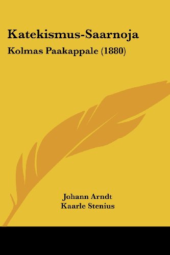 Katekismus-Saarnoja: Kolmas Paakappale (1880)