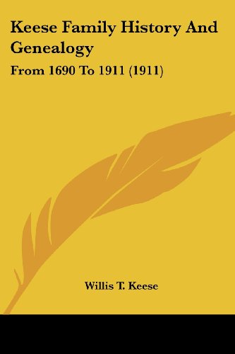 9781104876128: Keese Family History And Genealogy: From 1690 To 1911 (1911)