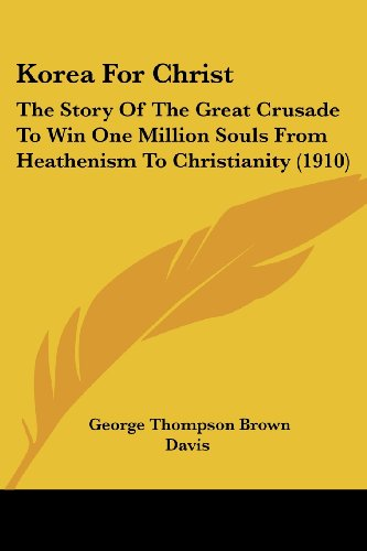9781104876784: Korea For Christ: The Story Of The Great Crusade To Win One Million Souls From Heathenism To Christianity (1910)