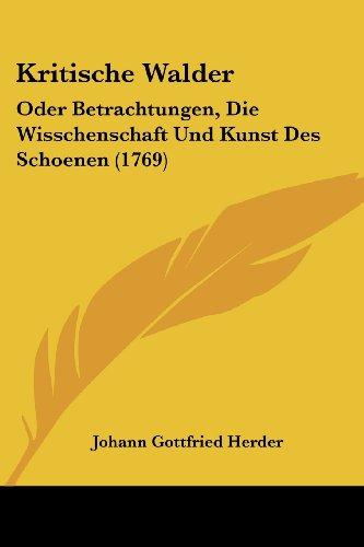 9781104877194: Kritische Walder: Oder Betrachtungen, Die Wisschenschaft Und Kunst Des Schoenen (1769)