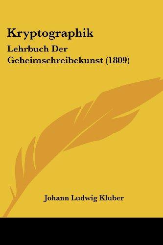 9781104877255: Kryptographik: Lehrbuch Der Geheimschreibekunst (1809)