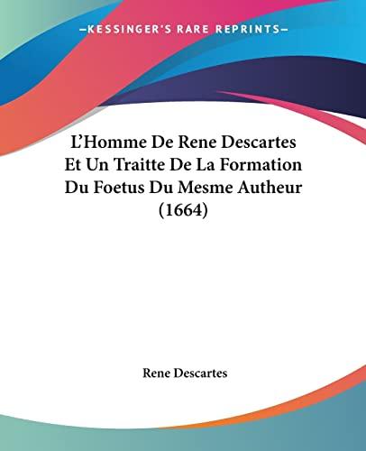 9781104881993: L'Homme De Rene Descartes Et Un Traitte De La Formation Du Foetus Du Mesme Autheur (1664) (French Edition)
