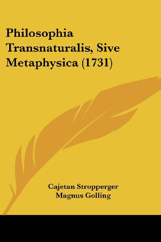 9781104890476: Philosophia Transnaturalis, Sive Metaphysica (1731) (Latin Edition)