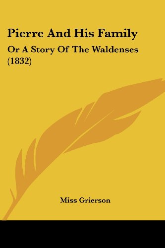 9781104890933: Pierre And His Family: Or A Story Of The Waldenses (1832)