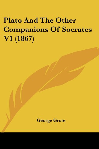 9781104891282: Plato And The Other Companions Of Socrates V1 (1867)