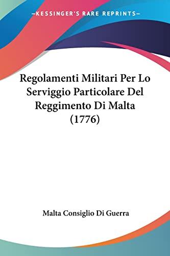 9781104897864: Regolamenti Militari Per Lo Serviggio Particolare Del Reggimento Di Malta (1776) (French Edition)