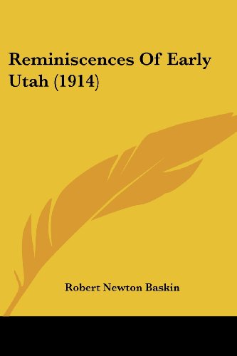 9781104899189: Reminiscences Of Early Utah (1914)
