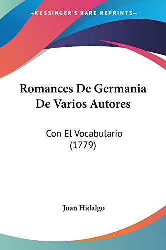 9781104900755: Romances De Germania De Varios Autores: Con El Vocabulario (1779) (Spanish Edition)