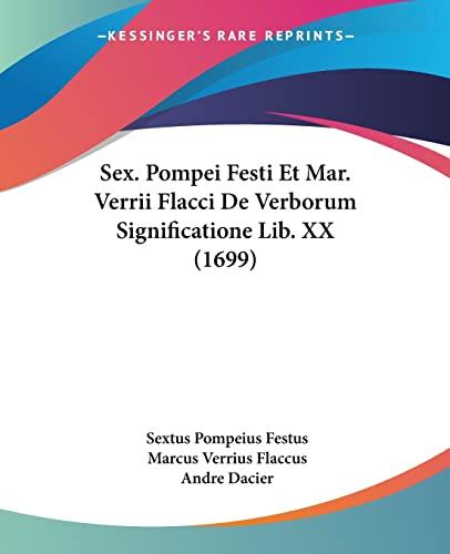 9781104904463: Sex. Pompei Festi Et Mar. Verrii Flacci De Verborum Significatione Lib. XX (1699) (Latin Edition)