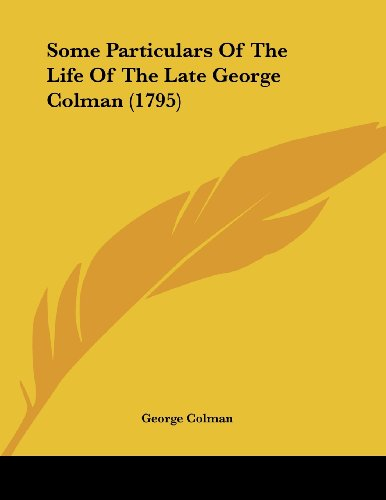 9781104905071: Some Particulars Of The Life Of The Late George Colman (1795)