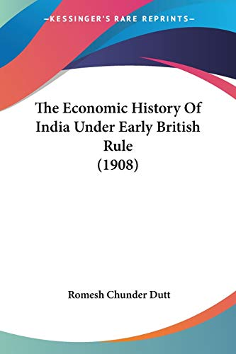 9781104911942: The Economic History Of India Under Early British Rule (1908)