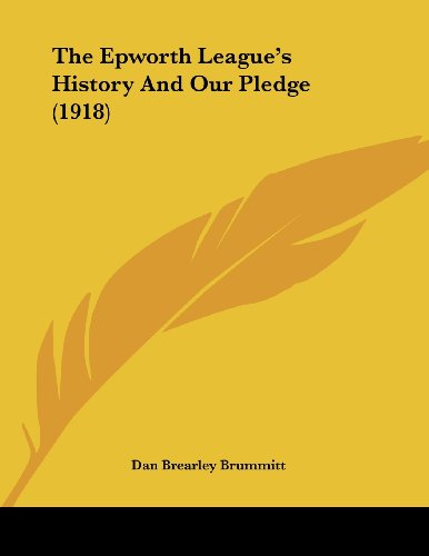 9781104912178: The Epworth League's History And Our Pledge (1918)