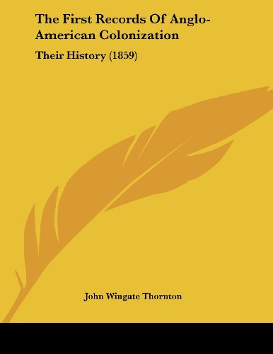 9781104913212: The First Records Of Anglo-American Colonization: Their History (1859)