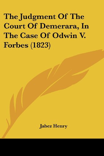 9781104915070: The Judgment Of The Court Of Demerara, In The Case Of Odwin V. Forbes (1823)