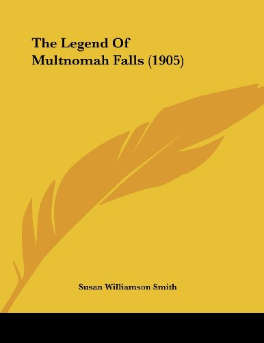 9781104915797: The Legend Of Multnomah Falls (1905)