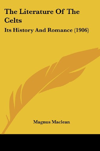 9781104917197: The Literature of the Celts: Its History and Romance