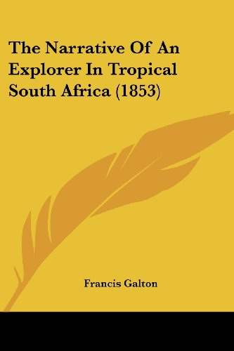 9781104919535: The Narrative Of An Explorer In Tropical South Africa (1853)