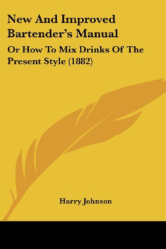 9781104920005: New and Improved Bartender's Manual: Or How to Mix Drinks of the Present Style (1882)