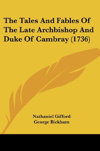 9781104921682: The Tales And Fables Of The Late Archbishop And Duke Of Cambray (1736)