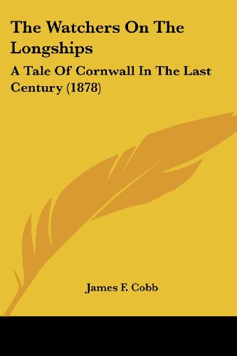 9781104923242: The Watchers On The Longships: A Tale Of Cornwall In The Last Century (1878)