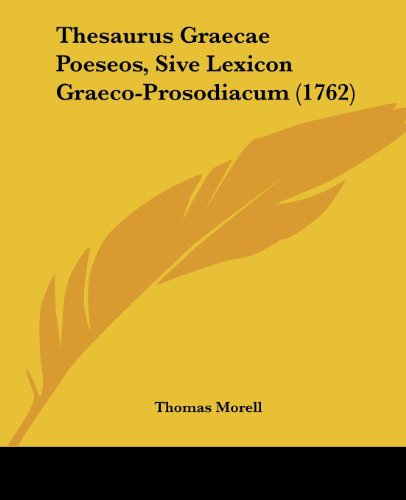 9781104925444: Thesaurus Graecae Poeseos, Sive Lexicon Graeco-Prosodiacum (1762) (Latin Edition)