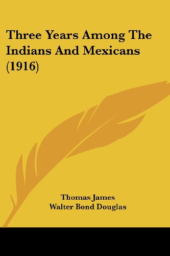 9781104925796: Three Years Among The Indians And Mexicans (1916)