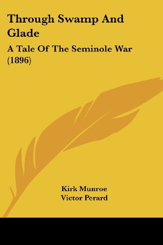 9781104926014: Through Swamp And Glade: A Tale Of The Seminole War (1896)