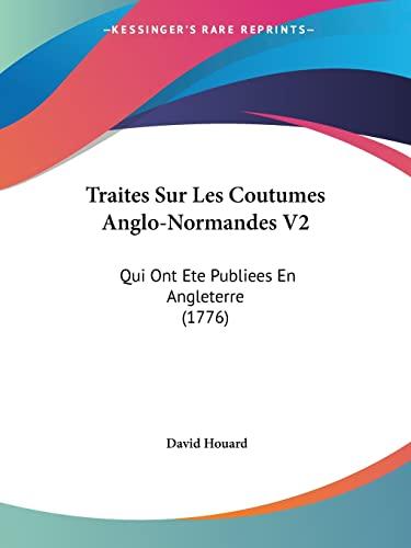 9781104927004: Traites Sur Les Coutumes Anglo-Normandes V2: Qui Ont Ete Publiees En Angleterre (1776)