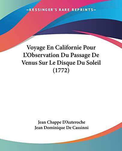 9781104928834: Voyage En Californie Pour L'Observation Du Passage De Venus Sur Le Disque Du Soleil (1772) (French Edition)
