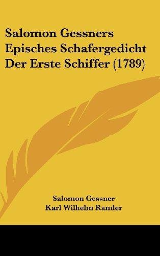 9781104931650: Salomon Gessners Episches Schafergedicht Der Erste Schiffer (1789) (German Edition)