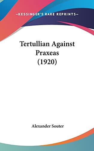9781104934675: Tertullian Against Praxeas (1920)