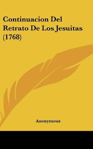 9781104935238: Continuacion Del Retrato De Los Jesuitas (1768) (Spanish Edition)