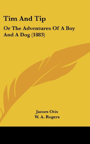 9781104941161: Tim And Tip: Or The Adventures Of A Boy And A Dog (1883)