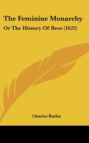 9781104942373: The Feminine Monarchy: Or the History of Bees (1623)