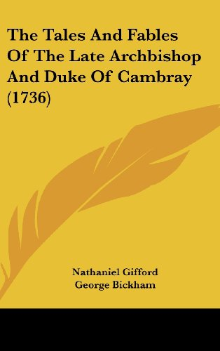 9781104942458: The Tales And Fables Of The Late Archbishop And Duke Of Cambray (1736)
