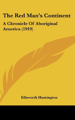 9781104944261: The Red Man's Continent: A Chronicle Of Aboriginal America (1919)