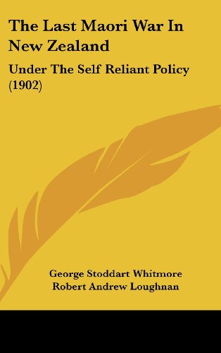 9781104946869: The Last Maori War in New Zealand: Under the Self Reliant Policy (1902)